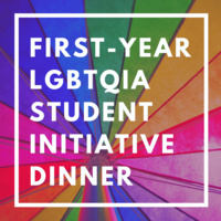 First-Year Lgbtqia Student Initiative Dinner: Sexual Health and Consent
