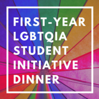 First-Year Lgbtqia Student Initiative Dinner: Reception