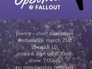 Open Mic - Poetry + Short Narratives @ Fallout
