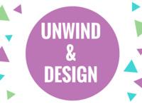 Unwind & Design