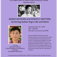 """Queer Detours & Ghostly Matters: Archiving Esther Eng's Life & Work"""