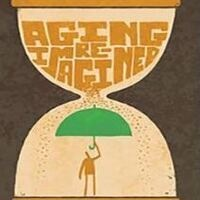 Aging Re-Imagined 2.0: Meaning, Mind, Mobility, Mortality