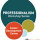Professionalism Series: Resumes & Cover Letters 101