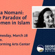 "Lecture: ""The Paradox of Women in Islam"" by Asra Nomani"