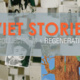VIET STORIES: Recollections & Regenerations