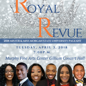 "2018 Mister & Miss Morgan State University Pageant ""The Royal Revue"""