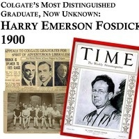 Arts and Humanities Colloquium: Colgate's Most Distinguished Graduate, Now Unknown:  Harry Emerson Fosdick 1900