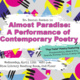 "Master of Arts in Communication presents ""Almost Paradise: A Performance of Contemporary Poetry."""
