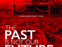 """Screening & Discussion """"The Past is Not Our Future"""""""