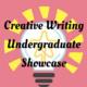 Creative Writing Undergraduate Showcase