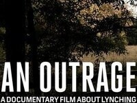 """""""An Outrage"""" Documentary film about lynching in the South with the filmmakers"""