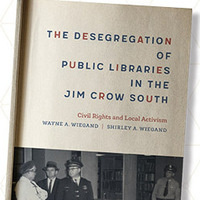 BOOK DISCUSSION: The Desegregation of Public Libraries in the Jim Crow South