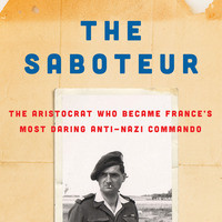 Aristocrat turned Commando: A Biography of a WWII French Resistance Fighter