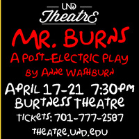 UND Theatre Presents: Mr. Burns, a Post-Electric Play