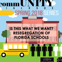 commUNITY Dialogue: Is this what we want? Resegregation of Florida Schools