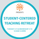Student-Centered Teaching Retreat