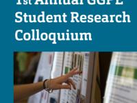 1st Annual GGPE Student Research Colloquium