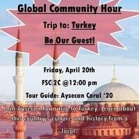 Global Community Hour: Trip to Turkey