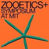 Zooetics+ Symposium