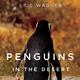 Penguins in the Desert - Eric Wagner