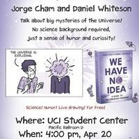 We Have No Idea: A Guide to the Unknown Universe by Daniel Whiteson and Jorge Cham