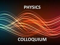 Physics Colloqium