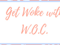 Get Woke with WOC: Womxn of Color of the Month