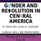 Gender and Revolution in Central America: A Talk by Ilja Luciak