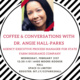 Coffee & Conversations with Dr. Angie Hall-Parks | Agency Executive Process Manager, State Farm Insurance Company