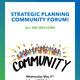 Strategic Planning Community Forum