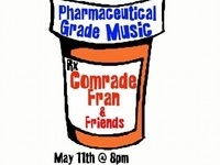 Pharmaceutical Grade Music with Comrade Fran