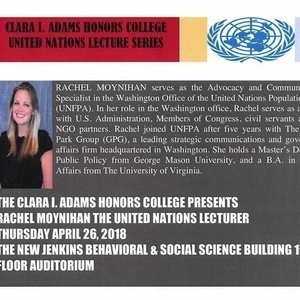 CLARA I. ADAMS HONORS COLLEGE UNITED NATIONS LECTURE SERIES RACHEL MOYNIHAN
