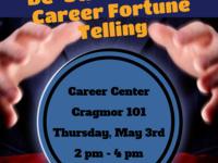 Career Center De-Stress Week Career Fortune Telling/Open House