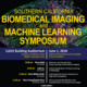 SoCal Biomedical Imaging and Machine Learning Symposium