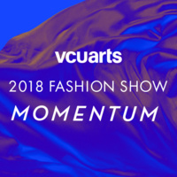 VCUarts Fashion Runway 2018: Momentum