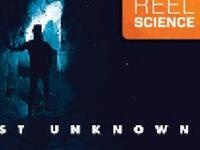 OMSI Reel Science: The Most Unknown