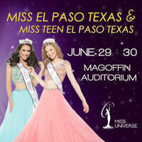 Miss El Paso and Miss Teen El Paso Finals