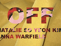 Natalie So Yeon Kim and Anna Warfield: Off