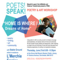 POETS! SPEAK! Poetry Writing and Art workshop: Home is Where I Am: Dreams of Home