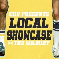 CDU Presents: Local Showcase at The Wilbury