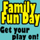 Family Fun Day - get your play on!