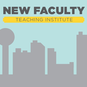 New Faculty Teaching Institute