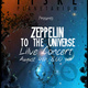 Zeppelin to the Universe - Live Concert