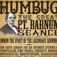 HUMBUG: The Great P.T. Barnum Séance