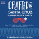 Crafted in Santa Cruz Summer Block Party