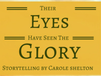 Their Eyes Have Seen the Glory: Storytelling by Carole Shelton