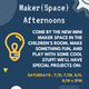 Maker(Space) Afternoons