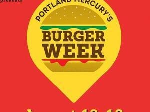 The Portland Mercury's Burger Week 2018