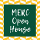 MERC Open House