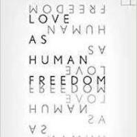 Love As Human Freedom - Paul Kottman, Espen Hammer, Omri Boehm, and Julia Peters